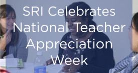SRI Celebrates National Teacher Appreciation Week